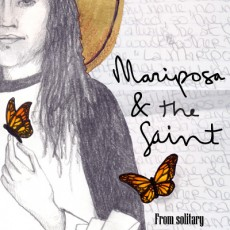 Mariposa & the Saint: From Solitary Confinement, a Play Through Letters